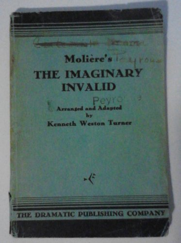 Moliere's The Imaginary Invalid: Editor-Kenneth Weston Turner