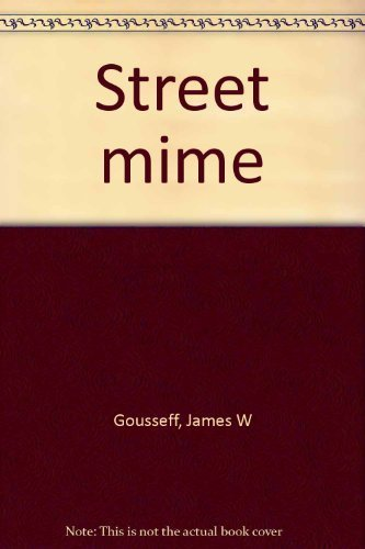 Street Mime: Gousseff, James W.
