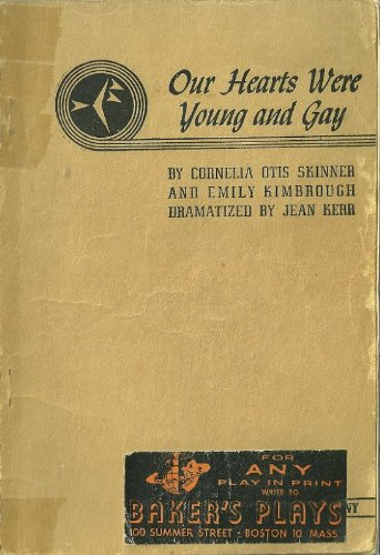 an analysis of the book our hearts were young and gay by cornelia otis skinner and emily kimbrough Emily kimbrough (1899–1989) was an american author and journalist biography emily kimbrough was born in muncie, indiana on october 23, 1899 and died february 10, 1989 at her home in manhattan in 1921 she graduated from bryn mawr college and went on a trip to europe with her friend cornelia otis skinner.