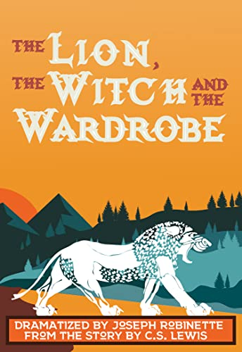 9780871292650: The Lion, the Witch and the Wardrobe: Full Length New Dramatization