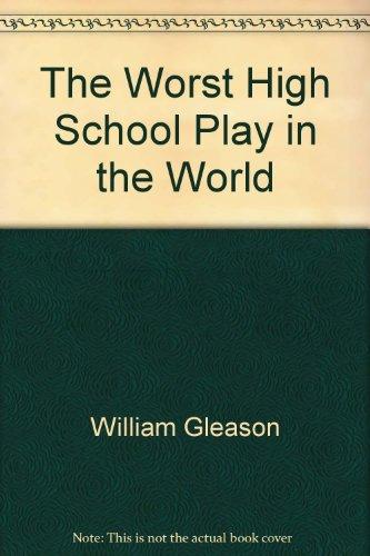 The Worst High School Play in the World: William Bill Gleason