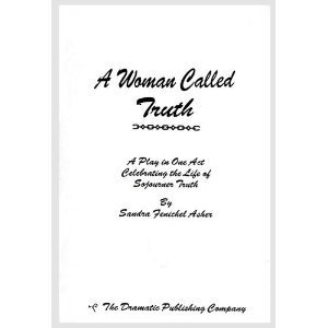 9780871293053: A woman called Truth: A play in two acts celebrating the life of Sojourner Truth