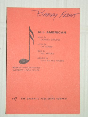 All American: A Musical Comedy: Charles Strouse; Collaborator-Mel Brooks; Adapter-June Walker ...