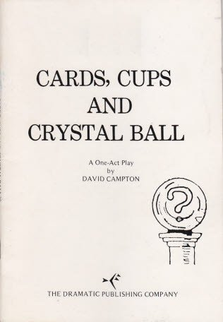 Cards, Cups and Crystal Ball (A Play)