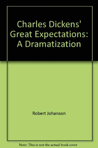 Charles Dickens' Great expectations: A dramatization (0871293552) by Johanson, Robert