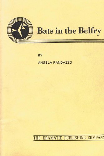 Bats in the Belfry, a comedy for the stage: Angela Randazzo