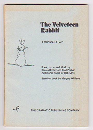 9780871293855: The Velveteen Rabbit: A Musical Play