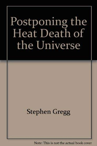 9780871293992: Postponing the Heat Death of the Universe