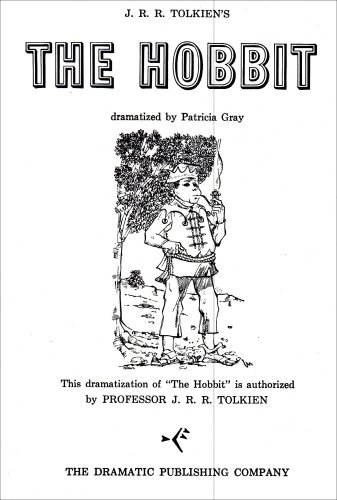 J. R. R. Tolkien's The Hobbit (Playscript): Patricia Gray -