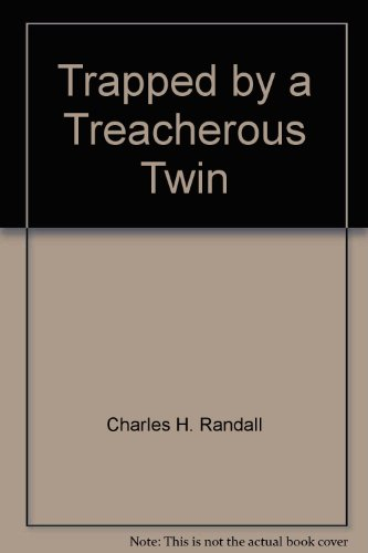 Trapped by a Treacherous Twin: Charles H. Randall
