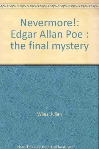 9780871296122: Nevermore!: Edgar Allan Poe, The Final Mystery