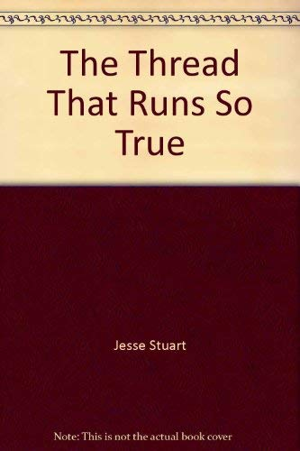 The Thread That Runs So True (0871296772) by Jesse Stuart
