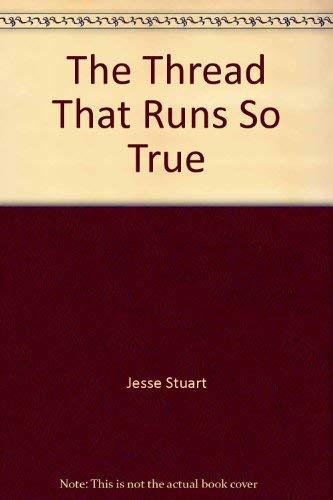 9780871296771: The Thread That Runs So True