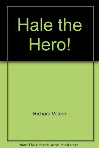 Hale the Hero: Vetere, Richard