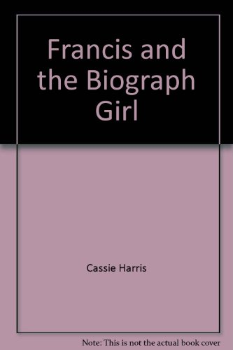 Francis and the Biograph Girl: Cassi Harris