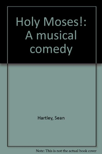 9780871297969: Holy Moses!: A musical comedy