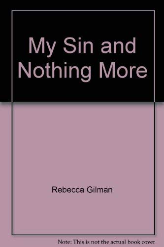 My Sin and Nothing More: Rebecca Gilman