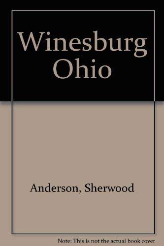 Winesburg Ohio (A Play): Christopher Sergel; Sherwood Anderson