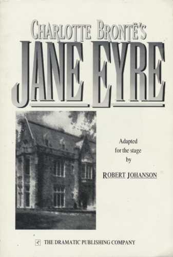 Jane Eyre: A dramatization (087129821X) by Johanson, Robert