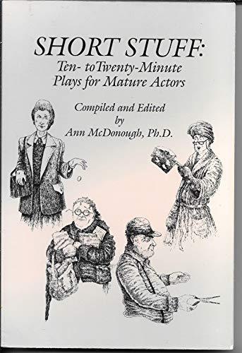 9780871298515: Short stuff: Ten- to twenty-minute plays for mature actors