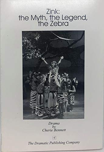 9780871298645: Zink: The Myth, the Legend, the Zebra : A Play for Young Audiences