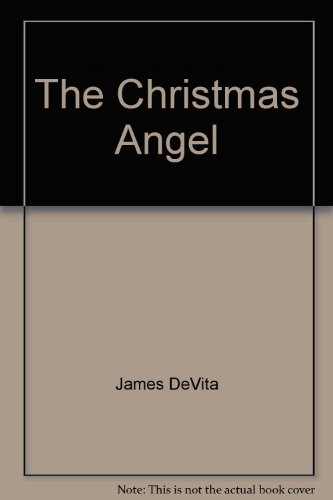 The Christmas Angel (A Play): DeVita, James