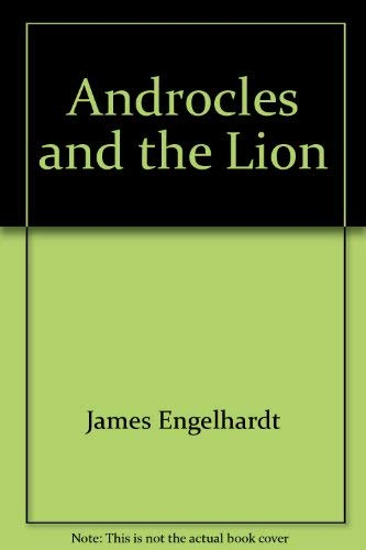Androcles and the Lion: James Engelhardt