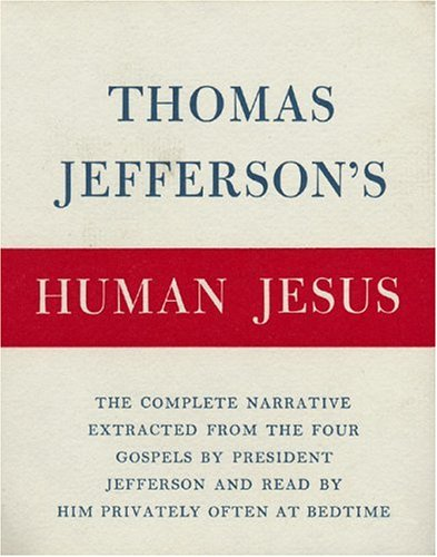Human Jesus,The Life and Morals of Jesus: Thomas Jefferson