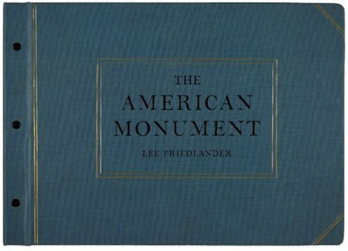9780871300430: Lee Friedlander: The American Monument
