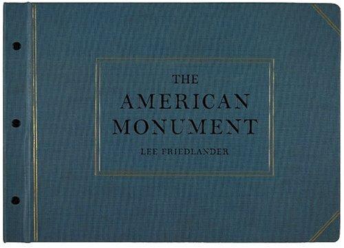 Lee Friedlander The American Monument: Friedlander, Lee