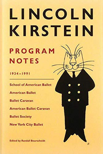 9780871300669: LINCOLN KIRSTEIN: Program Notes 1934-1991
