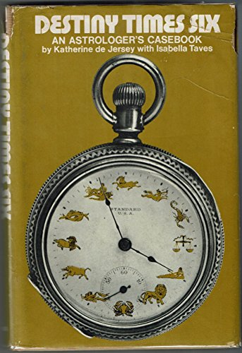 9780871310040: Destiny Times Six : An Astrologer's Case Book