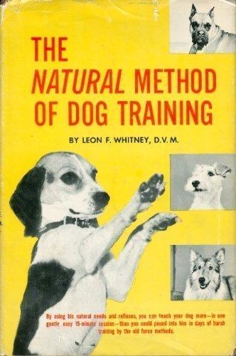 Natural Method of Dog Training: Leon F. Whitney