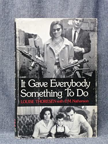 9780871311191: It Gave Everybody Something to Do,