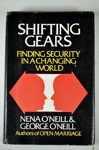 Shifting Gears: Finding Security in a Changing World: O'Neill, Nena