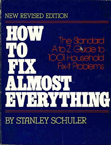 9780871311801: How to Fix Almost Everything: The Standard A to Z Guide to One Thousand and One Household Fix-It Problems
