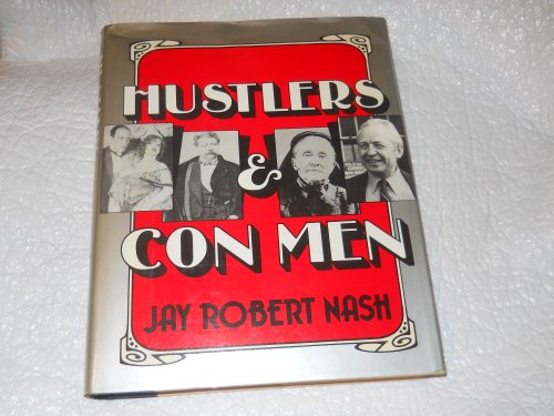9780871311887: Hustlers and Con Men: An Anecdotal History of the Confidence Man and His Games