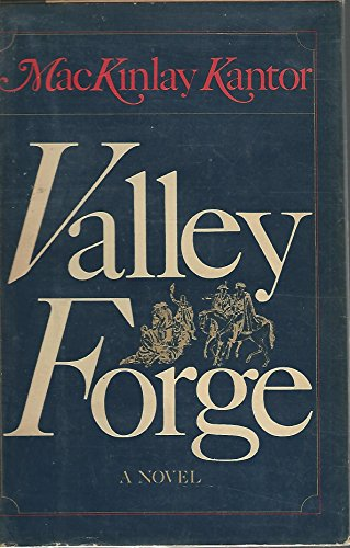 The Valley Forge: A Novel: Kantor, MacKinlay