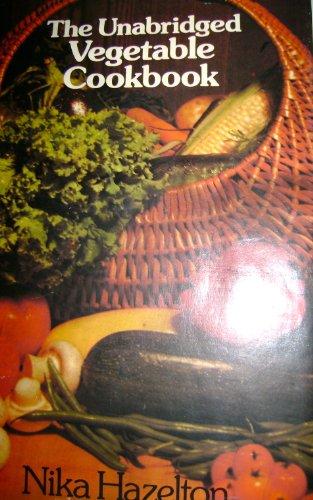 The Unabridged Vegetable Cookbook (0871312131) by Hazelton, Nika Standen