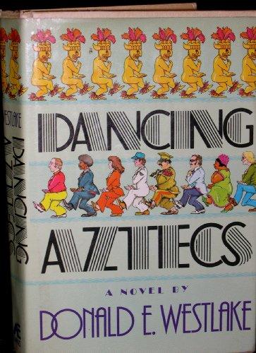 Dancing Aztecs: Westlake, Donald E.