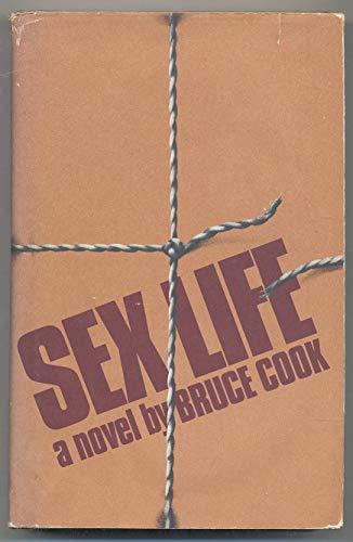 Sex Life: A Novel: Cook, Bruce