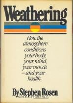 9780871312679: Weathering: How the Atmosphere Conditions Your Body, Your Mind, Your Moods, and Your Health