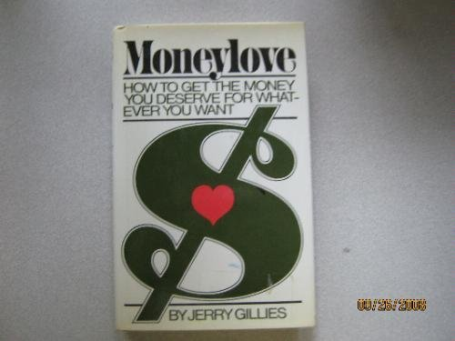 9780871312747: Moneylove: How to Get Money You Deserve for Whatever You Want