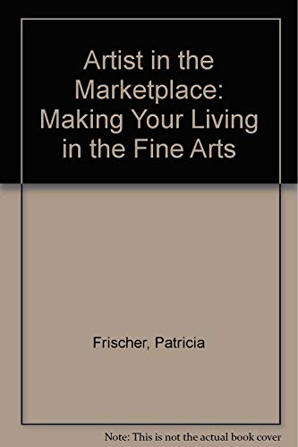 9780871313157: Artist in the Marketplace: Making Your Living in the Fine Arts