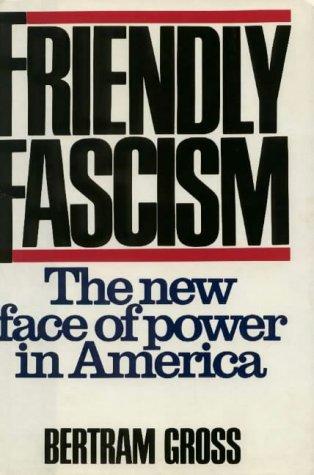 9780871313171: Friendly Fascism