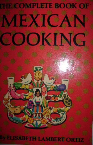 9780871313331: The Complete Book of Mexican Cooking