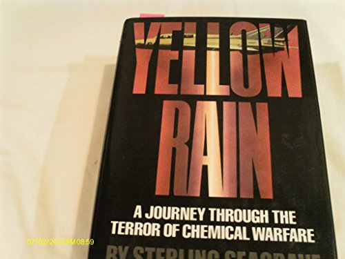 Yellow Rain: A Journey Through the Terror of Chemical Warfare: Seagrave, Sterling
