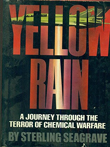 Yellow Rain: A Journey Through the Terror of Chemical Warfare (0871313499) by Sterling Seagrave