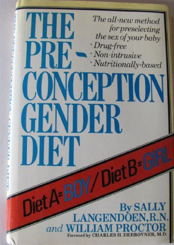 The Preconception Gender Diet: Sally Langendoen, R.N.; Proctor, William