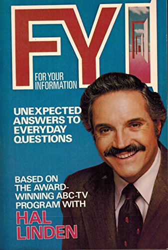 9780871313911: F.Y.I. For Your Information: Unexpected Answers to Everyday Questions (Based on the award-winning ABC-TV Program with Hal Linden)